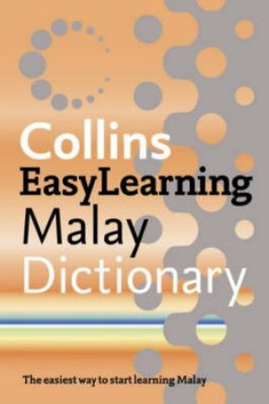 Collins Malay Easy Learning Dictionary by Unknown