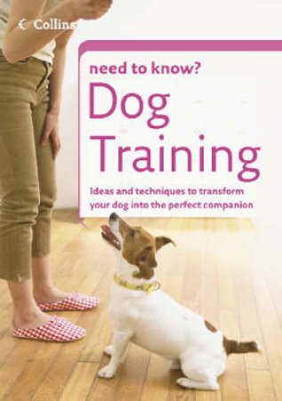 Collins Need To Know: Dog Training by Unknown