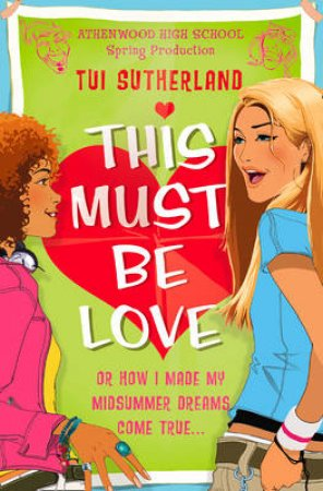 This Must Be Love by Tui Sutherland