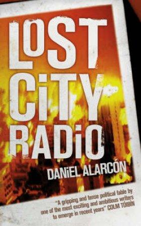 Lost City Radio by Daniel Alarcon