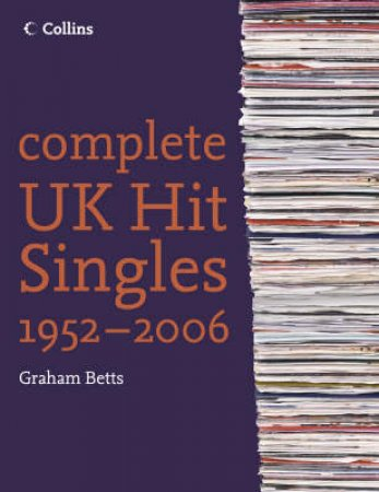 Complete UK Hit Singles 2006 by Graham Betts