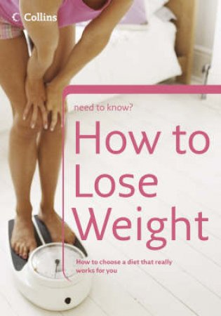 Collins Need To Know: How To Lose Weight by Various