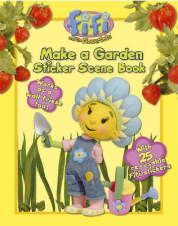 Fifi And The Flowertots: Make A Garden Sticker Scene Book by Unknown