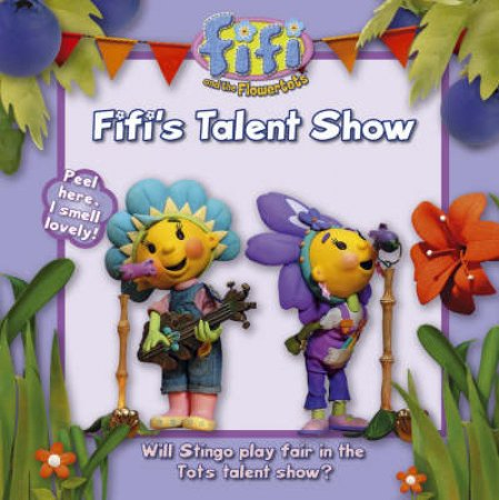 Fifi And The Flowertots: Fifi's Talent Show by Unknown