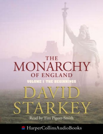The Monarchy Of England: The Beginnings - Cassette by David Starkey