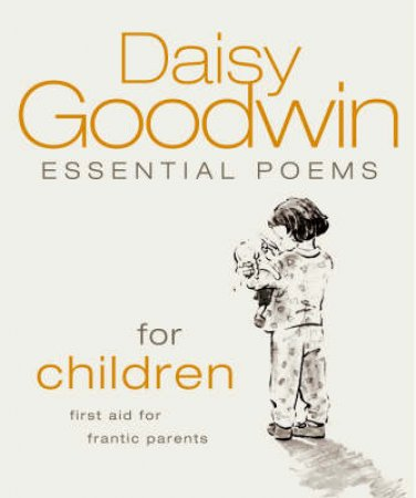 Essential Poems For Children by Daisy Goodwin