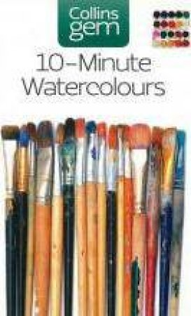 Collins Gem: 10-Minute Watercolours by Hazel Soan