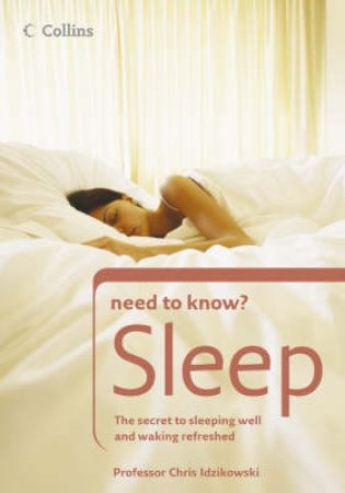 Collins Need To Know?: Sleep by Chris Idzikowski