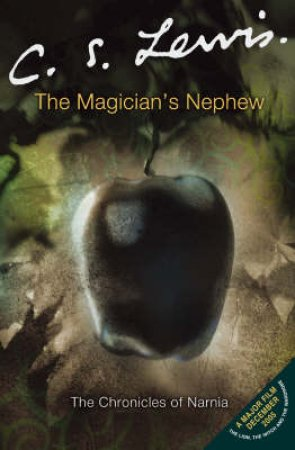 The Chronicles Of Narnia: The Magicians Nephew by C S Lewis