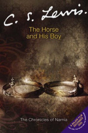 The Chronicles Of Narnia: The Horse And His Boy by C S Lewis