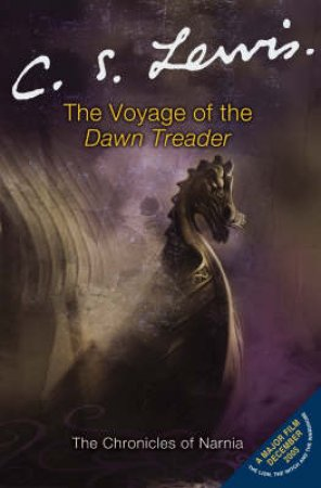 The Chronicles Of Narnia: The Voyage Of The Dawn Treader by C S Lewis
