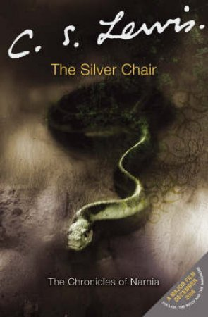 The Chronicles Of Narnia: The Silver Chair by C S Lewis