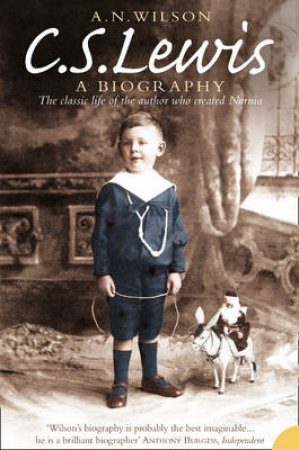 C S Lewis: A Biography by A N Wilson