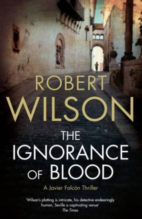 Ignorance of Blood by Robert Wilson