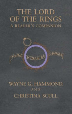 The Lord Of The Rings: A Reader's Companion by Wayne Hammond & Christina Scull