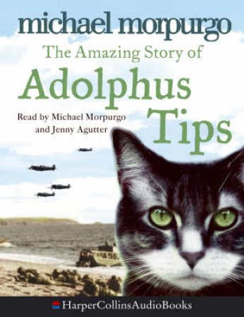 The Amazing Story Of Adolphus Tips - Tape by Michael Morpurgo