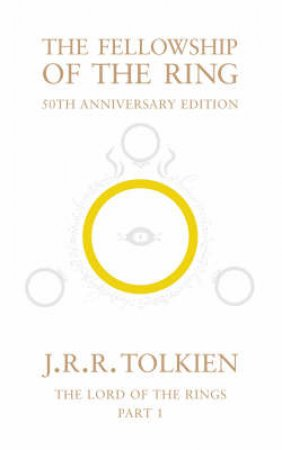 The Fellowship Of The Ring - 50th Anniversary Edition by J R R Tolkein