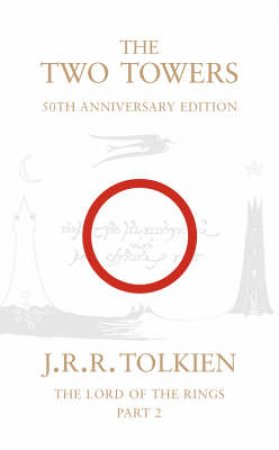 The Two Towers - 50th Anniversary Edition by J R R Tolkein