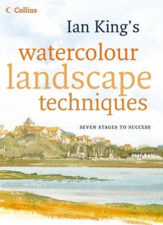 Watercolour Landscape Techniques by Ian King