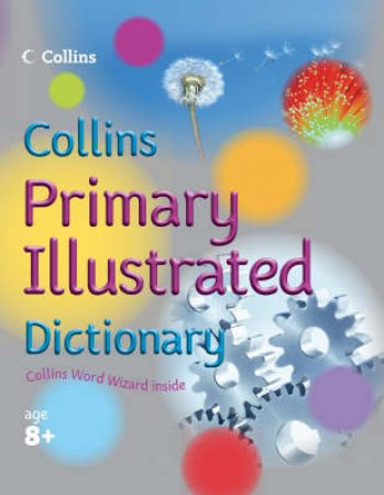 Collins Primary Illustrated Dictionary by Unknown