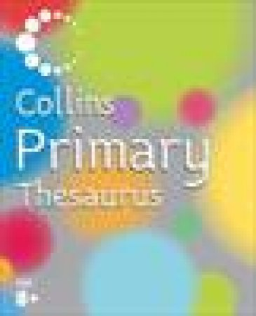 Collins Primary Thesaurus, 2nd Ed by Various