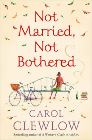 Not Married, Not Bothered by Carol Clewlow