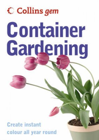 Collins Gem: Container Gardening by Collins