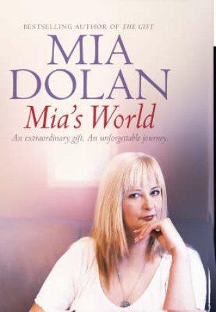 Mia's World by Mia Dolan & Rosalyn Chissick