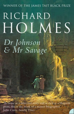 Dr Johnson & Mr Savage by Richard Holmes