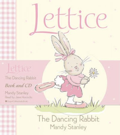 Lettice: The Dancing Rabbit - Book & CD by Mandy Stanley