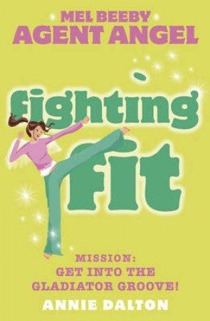 Fighting Fit by Annie Dalton