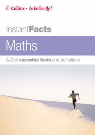 Collins Instant Facts: Mathematics by John Dr Cullerne