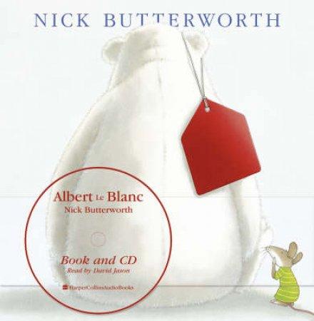 Albert Le Blanc - Book & CD by Nick Butterworth