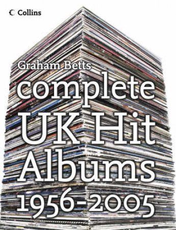 Complete UK Hit Albums 1952 To 2005 by Betts Graham
