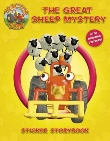 Tractor Tom: The Great Sheep Mystery Sticker Storybook by Unknown