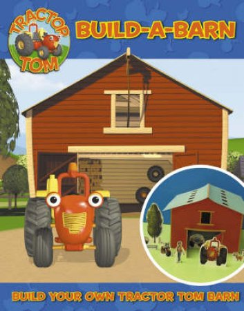 Tractor Tom: Build-A-Barn by Unknown