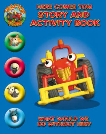 Tractor Tom: Here Comes Tom: Story And Activity Book by Unknown