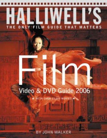 Halliwell's: Film, Video & DVD Guide 2006 by John Walker