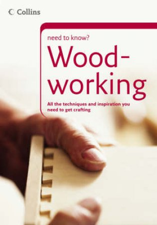 Collins Need To Know: Woodworking by Unknown