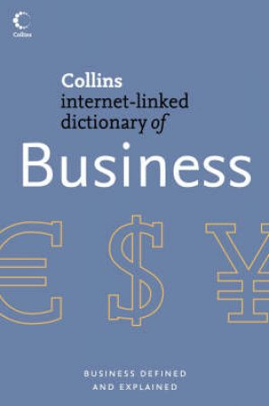 Collins Internet-Linked Dictionary Of Business by E J Borowski & J M Borwein