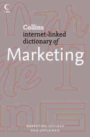 Collins Internet-Linked Dictionary Of Marketing by Charles Doyle