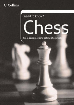 Collins Need To Know: Chess by Tony Gillam