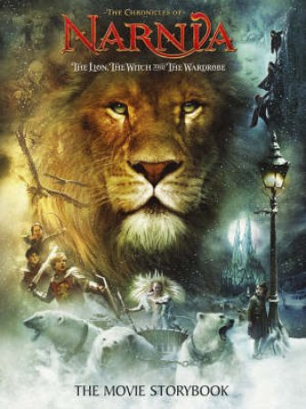 The Chronicles Of Narnia: The Lion, The Witch And The Wardrobe: Movie Storybook by C S Lewis