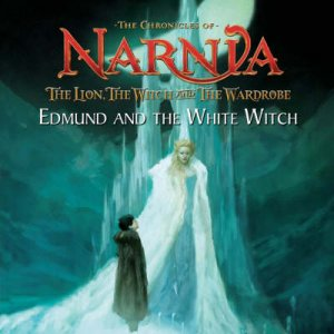 The Chronicles Of Narnia: The Lion, The Witch And The Wardrobe: Edmund And The White Witch by C S Lewis