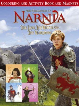 The Chronicles Of Narnia: The Lion, The Witch And The Wardrobe: Coloring And Activity Book And Magnets by C S Lewis