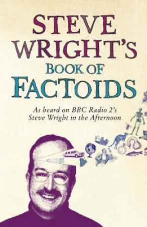 Steve Wright's Book Of Factoids by Steve Wright
