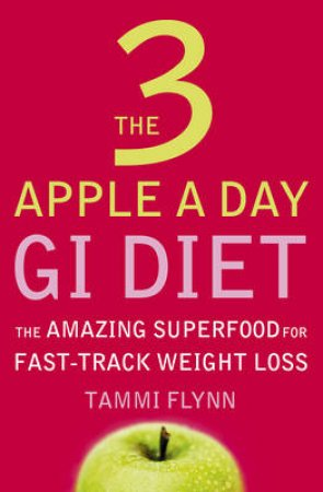 The 3 Apple A Day Gi Diet by Tammi Flynn