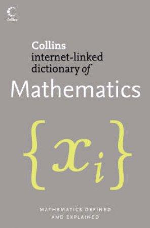 Collins Internet-Linked Dictionary Of Mathematics by E J Borowski  & J M Borwein