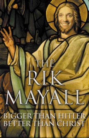 Bigger Than Hitler - Better Than Christ by Rik Mayall