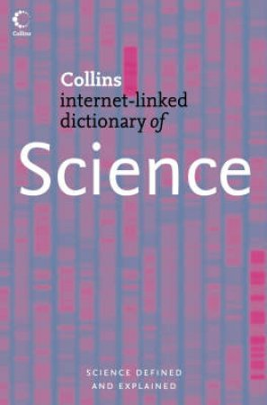 Collins Internet-Linked Dictionary Of Science by Various